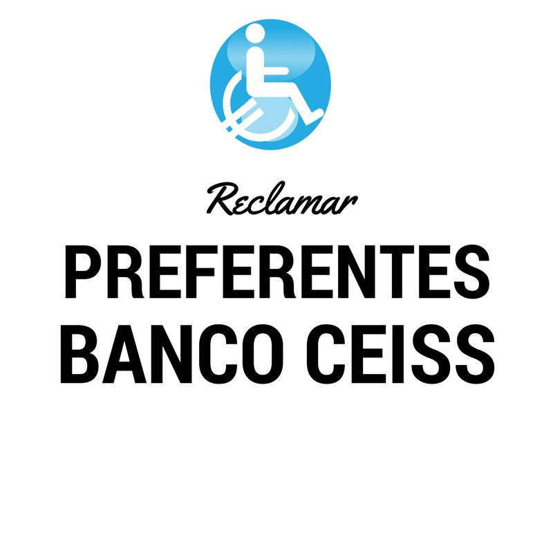 Reclamar banco afectados BANCO CEISS