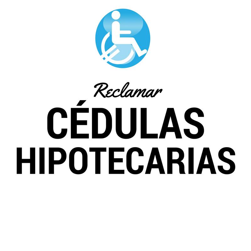Reclamar banco afectados CEDULAS HIPOTECARIAS