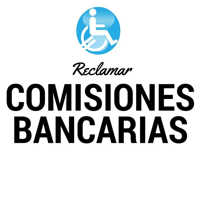 RECLAMAR COMISIONES BANCARIAS