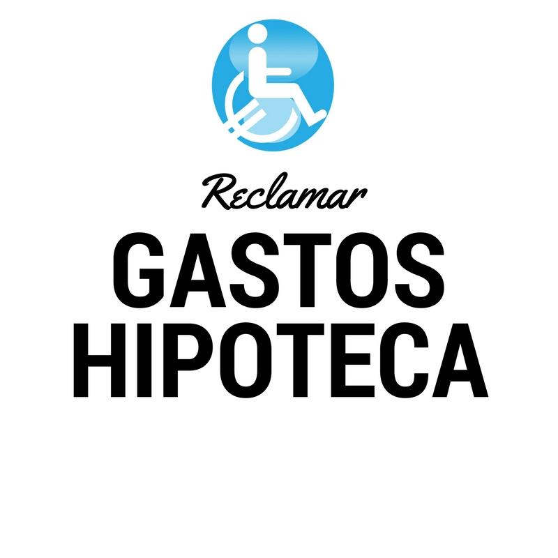 RECLAMAR HIPOTECAS GASTOS