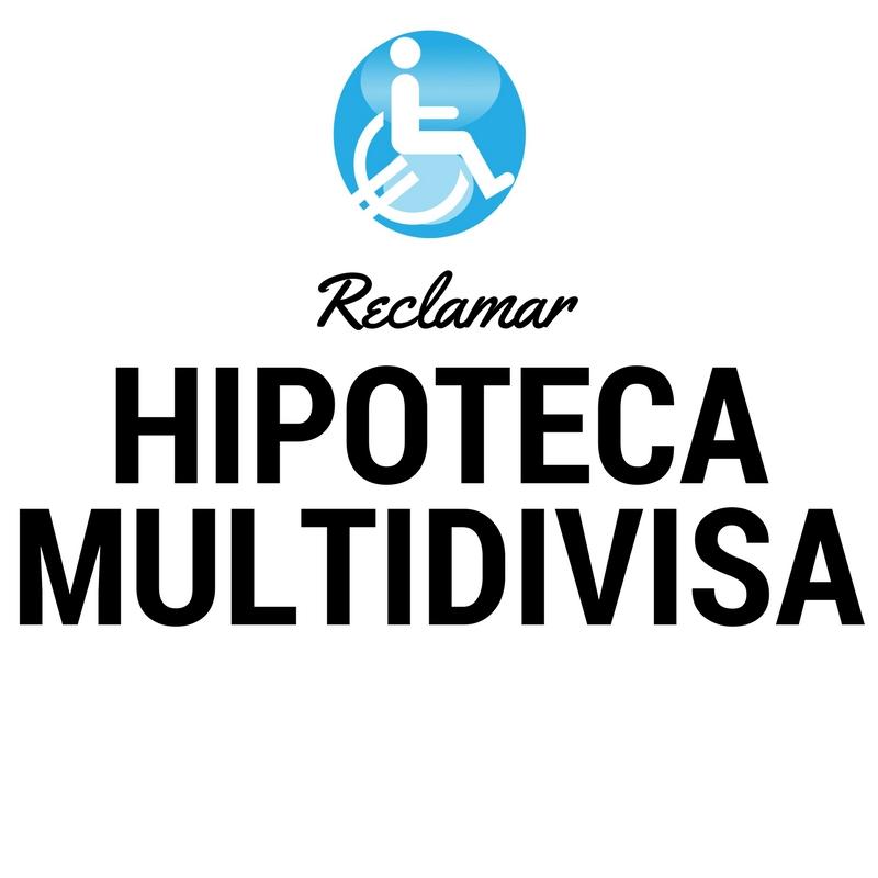 RECLAMAR HIPOTECAS MULTIDIVISA