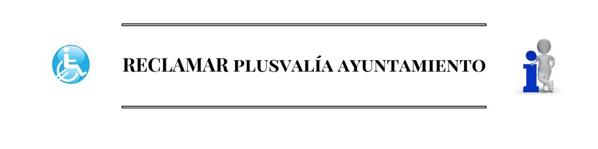 Impuesto Municipal de la Plusvalia.Reclamar