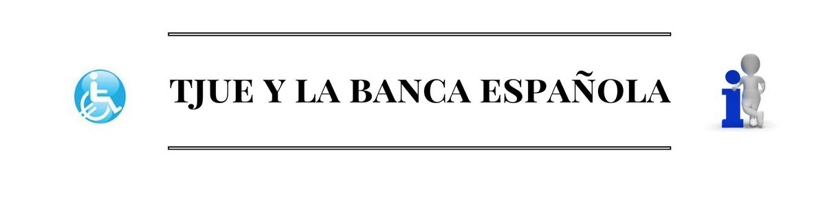 Tribunal de Justicia de la UE y las Hipotecas Españolas