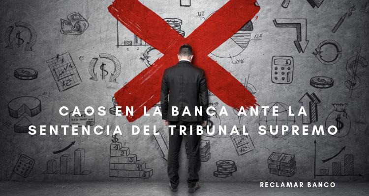 Caos en la banca ante la sentencia del Tribunal Supremo