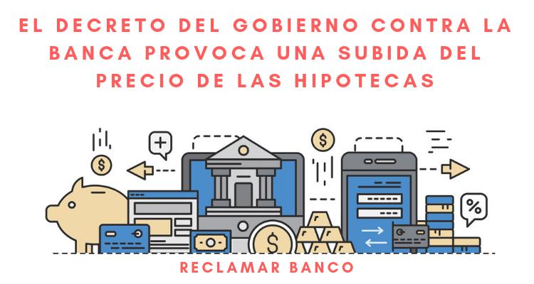 El decreto del gobierno contra la banca provoca una subida del precio de las hipotecas