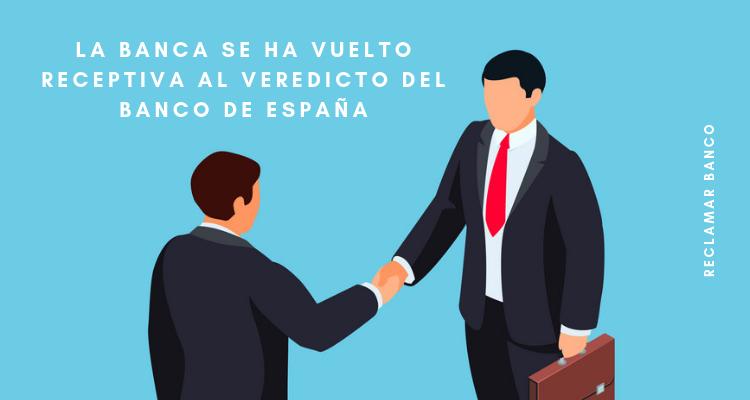 La banca se ha vuelto receptiva al veredicto del Banco de España