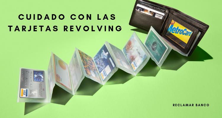Cuidado con las tarjetas revolving