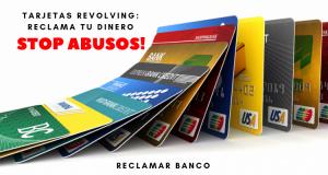reclamar tarjetas revolving
