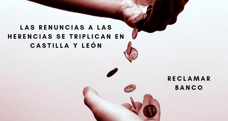 Las renuncias a las herencias se triplican en Castilla y León