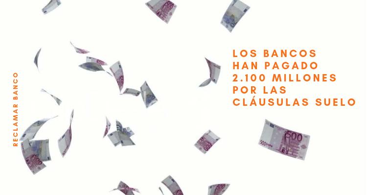 Los bancos han pagado 2.100 millones por las cláusulas suelo