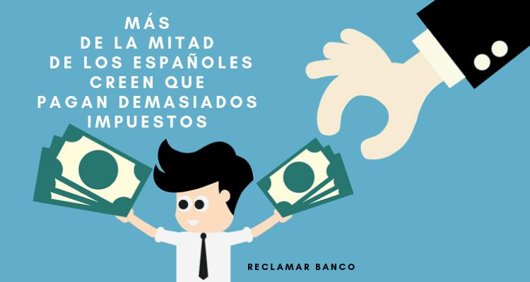 Más de la mitad de los españoles creen que pagan demasiados impuestos
