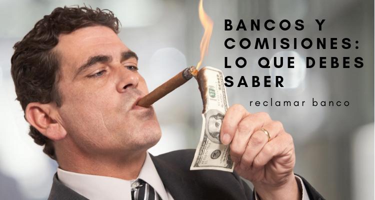 Bancos y comisiones: lo que debes saber