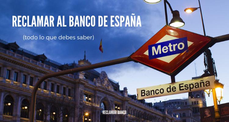 Reclamar al Banco de España: todo lo que debes saber