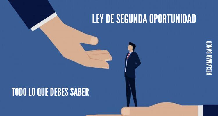 Ley de Segunda Oportunidad: Todo lo que debes saber