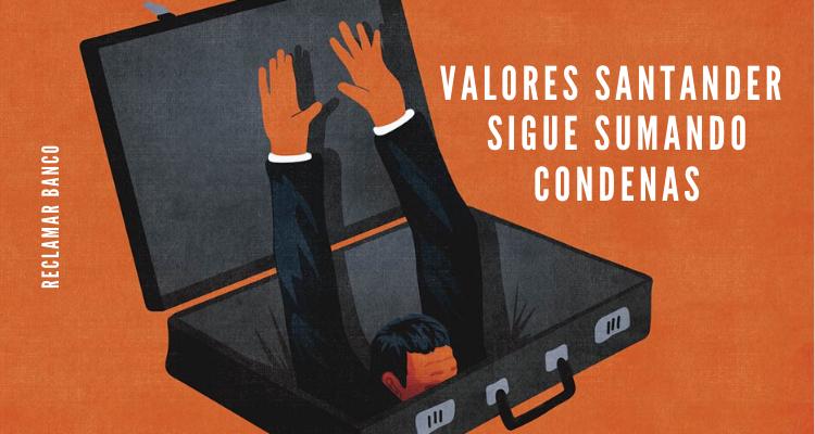 Valores Santander sigue sumando condenas