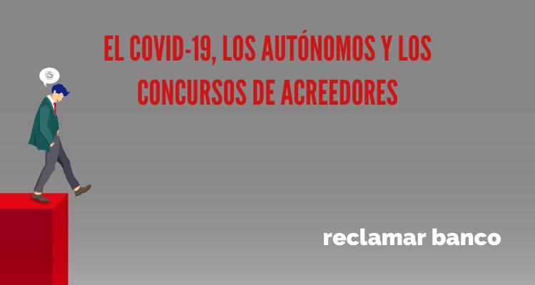 El Covid-19, los autónomos y los concursos de acreedores