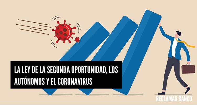 La Ley de la Segunda Oportunidad, los autónomos y el coronavirus